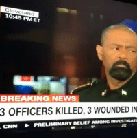 America, cnn.com, and Memes: Cleveland  10:45 PMET  BREAKING NEWS  3 OFFICERS KILLED, 3 WOUNDED IN  PRELIMINARY BELIEF AMONG INVESTIGATO  CNN NRA molonlabe UncleSamsMisguidedChildren conservative 2a military veteran 2Amendment Police donaldtrump hillaryclinton usmc USMarine tactical hillaryforprison2016 Trump2016 gun Politics AMERICA AR15 Republican USA News HillaryForPrison Constitutionalist ThinBlueLine Infantry BreakingNews BlueLivesMatter SheriffDavidClarke