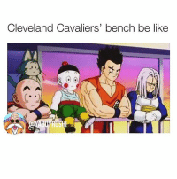 Be Like, Cleveland Cavaliers, and Lmao: Cleveland Cavaliers' bench be like  aARON This series is currently hurtin my soul, Warriors basically the Monstars from Space Jam 😢 lmao dbz cavaliers warriors