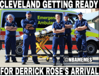 Nba, Cleveland, and Roses: CLEVELAND GETTING READY  Emergen  Ambula  FOR DERRICK ROSE'S ARRIVAL Could this happen?  Credit: Vince Villafranca
