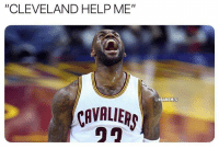 """LeBron James right now.: """"CLEVELAND HELP ME""""  @NBAMEMES  CRVALIER LeBron James right now."""
