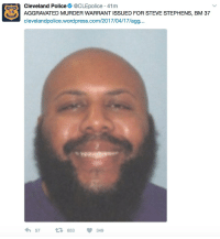 Memes, Police, and Cleveland: Cleveland Police  @CLEpolice 41m  AGGRAVATED MURDER WARRANT ISSUED FOR STEVE STEPHENS, BM 37  clevelandpolice.wordpress.com/2017/04/17/agg.  4h 57  t 653  349 Looks like Steve Stephens is still on the loose! 😳😡 https://t.co/NLOZgaCtpo