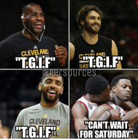 """Cavs, LeBron James, and Memes: CLEVELAND  """"TGIF""""  CLEVELAND  BAS  CAN'T WAIT  FOR SATURDAY LeBron James and the Cavaliers are excited for game day. The Raptors? Not so much. NBA ClevelandCavaliers Cavs CavsNation LeBronJames Cavaliers KevinLove KyrieIrving"""
