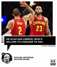 The ball is in his court and Kyrie Irving has LeBron's support #BRmag ➡️ http://ble.ac/2qxio6g: CLEVELAND  WING  HE ALSO HAS LEBRON, WHO'S  WILLING TO CONCEDE TO HIM  HIT B/R'S FLINDER BOYD  RICHARD JEFFERSON  ON KYRIE IRVING  BR  MAG The ball is in his court and Kyrie Irving has LeBron's support #BRmag ➡️ http://ble.ac/2qxio6g