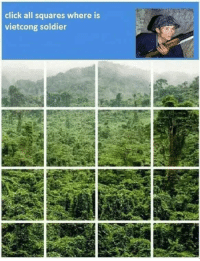 "Click, Via, and Soldier: click all squares where is  vietcong soldier <p>Great potential for ROI via /r/MemeEconomy <a href=""https://ift.tt/2GkQkgA"">https://ift.tt/2GkQkgA</a></p>"