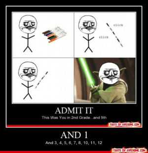 And 1http://omg-humor.tumblr.com: click  click  ADMIT IT  This Was You in 2nd Grade..and 9th  TASTE OF AWESOME.COM  AND 1  And 3, 4, 5, 6, 7, 8, 10, 11, 12  TASTE OF AWESOME.COM And 1http://omg-humor.tumblr.com