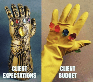 Budget, Reality, and Expectation: CLIENT  EXPECTATIONS  CLIENT  BUDGET Expectation vs Reality