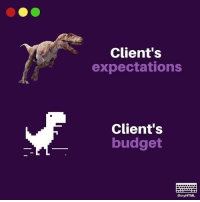 Be Like, Budget, and Like: Client's  expectations  Client's  budget  @tryHTML it be like that sometimes!