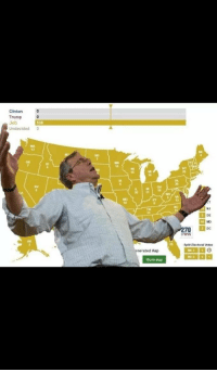 Trump, Irl, and Me IRL: Clinton  Trump  Jeb  Undecided  0  538  ND  OR  1  NV  2011  /A  TN  70  EWIN  DC  AK  29  Split Electoral Votes  rated Map  ME3  NE3  Share Map