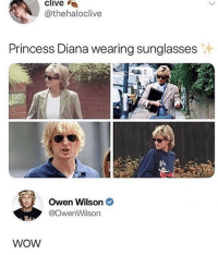 Memes, Wow, and Owen Wilson: clive  a  @thehaloclive  Princess Diana wearing sunglasses  Owen Wilson e  @OwenWilson  WOW Wow