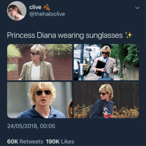 Tumblr, Blog, and Princess: clive  @thehaloclive  Princess Diana wearing sunglasses+  EXIT  24/05/2018, 00:05  60K Retweets 19OK Likes whitepeopletwitter:  Hold up