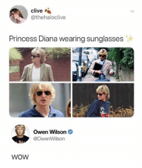 Dank, Wow, and Owen Wilson: clive  @thehaloclive  Princess Diana wearing sunglasses  Owen Wilson  @OwenWilson  WOW