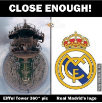 Close Enough 😱 🔺LINK IN OUR BIO!! 😎🔥: CLOSE ENOUGH!  Eiffel Tower 360° pic  Real Madrid's logo Close Enough 😱 🔺LINK IN OUR BIO!! 😎🔥