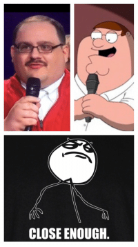 Kenneth Bone is a family guy..: CLOSE ENOUGH Kenneth Bone is a family guy..