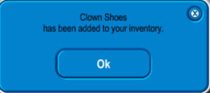 inventory: Clown Shoes  has been added to your inventory.  Ok