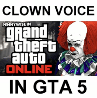Memes, Pizza, and Gta 5: CLOWN VOICE  PENNYWISE IN  theft  auto  ONLINE  IN GTA 5 This is too realistic😭 @thefullfamily is following back UNTIL 8PM TONIGHT! Credit: sounds like pizza YT