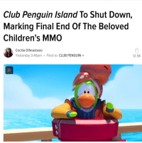 club penguin: Club Penguin Island To Shut Down,  Marking Final End Of The Beloved  Children's MMO  Cecilia D'Anastasio  Yesterday 3:40pm Filed to: CLUB PENGUIN v  12.9K