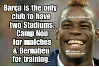 Classic Mario Balotelli https://t.co/BU2zniXEzo: club to have  two Stadiums,  Camp Nou  for matches  & Bernabeu  for training.  OMarcos Fussballecke  OOTrollFootball  TheTrollFootball_Insta Classic Mario Balotelli https://t.co/BU2zniXEzo