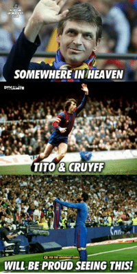 Barcelona, Club, and Heaven: CLUD  SOMEWHERE IN HEAVEN  DYNAMITE  TITO& CRUYFF  WILL-BE PROUD SEEING THIS! Today's the day (25th April) Johan Cruyff was born & Tito Vilanova left us.  R.I.P to both them, forever in our prayers.  Credits : F.C Barcelona : The Legendary Club  #Dynamite