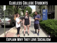 America, College, and Facebook: CLUELESS COLLEGE STUDENTS  ELMAN  EXPLAIN WHY THEY LOVE SOCIALISM Absolute idiots... congratulations, you're in college and you're still a window-lickin, ear-biting, Elmer's glue eating, goofy fuckin' doofer. So much for education, right? PC: Campus Reform socialism college collegelife trumpmemes liberals libbys democraps liberallogic liberal maga conservative constitution presidenttrump resist thetypicalliberal typicalliberal merica america stupiddemocrats donaldtrump trump2016 patriot trump yeeyee presidentdonaldtrump draintheswamp makeamericagreatagain trumptrain triggered CHECK OUT MY WEBSITE AND STORE!🌐 thetypicalliberal.net-store 🥇Join our closed group on Facebook. For top fans only: Right Wing Savages🥇 Add me on Snapchat and get to know me. Don't be a stranger: thetypicallibby Partners: @theunapologeticpatriot 🇺🇸 @too_savage_for_democrats 🐍 @thelastgreatstand 🇺🇸 @always.right 🐘 @keepamerica.usa ☠️ @republicangirlapparel 🎀 @drunkenrepublican 🍺 TURN ON POST NOTIFICATIONS! Make sure to check out our joint Facebook - Right Wing Savages Joint Instagram - @rightwingsavages