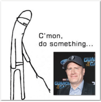 Tfw, Waiting..., and James: C'mon,  do something...  GUI  OF  GUARD TFW waiting for Kevin Feige to say or do something about the James Gunn situation.