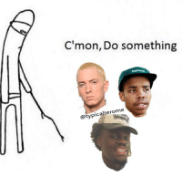 "Ass, Bitch, and Eminem: C'mon, Do something  @typicalterome  otypi BITCHASS NIGGA @EMINEM I TRUSTED YOU BITCH. OL ""don't worry, I'm working on an album!"" ASS NIGGA. YOU AINT WORTH SHIT HOE"