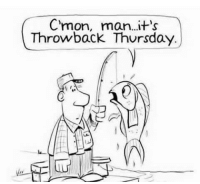He makes a strong point! LOL!: C'mon, man...it's  Throwback Thursday He makes a strong point! LOL!