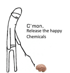 Happy chemicals: C'mon,  Release the happy  Chemicals Happy chemicals