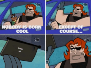 Thank you noise by SSC_kool-cid MORE MEMES: CN  CN  LEXCEPT OF  COURSE...  NOBODY IS BORN  COOL  CN  CN  PRead thes Thank you noise by SSC_kool-cid MORE MEMES