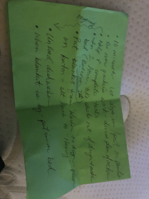 My mom just gave me a whole ass list of stuff to help my brother with while she's gone. I know I need to help around the house but like jesus I have stuff to do to. He drags everyone else into his own problems all. The. Time.: Cngo  put on pants  o over parkers ork- durol plan fachr  10 minuet- Let augo  ito  durse  Kelp P compdite tasks  In 1 hor, take sheuts out  Parkns  fdrgatnate  yote  bed (Bodcoven Ist  • Put blanket from Washen to drign- powen  on buton  - sit knob  Heavy  to  •Unload dishwasker  dig  put in n bed  •When blanut  va My mom just gave me a whole ass list of stuff to help my brother with while she's gone. I know I need to help around the house but like jesus I have stuff to do to. He drags everyone else into his own problems all. The. Time.