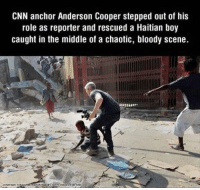 cnn.com, Memes, and Anderson Cooper: CNN anchor Anderson Cooper stepped out of his  role as reporter and rescued a Haitian boy  caught in the middle of a chaotic, bloody scene.  CNN It doesn't take a lot to be someones hero 💕