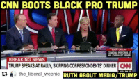America, cnn.com, and Funny: CNN BOOTS BLACK PRO TRUMP  SOON ON CNN  COMEDIAN PERFORMS AT  WH JOURNALIST DINNER  BREAKING NEWS  TRUMP SPEAKS ATRALLY, SKIPPING CORRESPONDENTS DINNER CNN  ti 6:01 PM PT  the liberal weenie  RUTH ABOUT MEDIA/TRUMP This guy is a legend! Of course CNN boots him😒😒 🔴www.TooSavageForDemocrats.com🔴 JOINT INSTAGRAM: @rightwingsavages Partners: 🇺🇸 @The_Typical_Liberal 🇺🇸 @theunapologeticpatriot 🇺🇸 @DylansDailyShow 🇺🇸 @keepamerica.usa 🇺🇸@Raised_Right_ 🇺🇸@conservative.female 🇺🇸 @too_savage_for_liberals 🇺🇸 @Conservative.American DonaldTrump Trump 2A MakeAmericaGreatAgain Conservative Republican Liberal Democrat Ccw247 MAGA Politics LiberalLogic Savage TooSavageForDemocrats Instagram Merica America PresidentTrump Funny True SecondAmendment