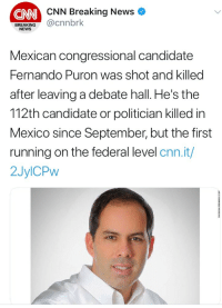 "cnn.com, News, and Tumblr: CNN Breaking News  CNN  BREAKING@cnnbrk  NEWS  Mexican congressional candidate  Fernando Puron was shot and killeod  after leaving a debate hall. He's the  112th candidate or politician killed in  Mexico since September, but the first  running on the federal level cnn.it/  2JylCPw <p><a href=""https://bakwoodzman.tumblr.com/post/174810441912/triggeredmedia-whiskey-gunpowder-impossible"" class=""tumblr_blog"">bakwoodzman</a>:</p> <blockquote> <p><a href=""https://triggeredmedia.tumblr.com/post/174807171232/whiskey-gunpowder-impossible-mexico-has-strict"" class=""tumblr_blog"">triggeredmedia</a>:</p> <blockquote> <p><a href=""https://whiskey-gunpowder.tumblr.com/post/174806601961/impossible-mexico-has-strict-gun-control"" class=""tumblr_blog"">whiskey-gunpowder</a>:</p>  <blockquote><p>impossible… mexico has strict gun control</p></blockquote>  <p>It's this evil voter Id laws they have causing this.</p> </blockquote> <p>Gun laws work Mexico proves it.</p> </blockquote>"