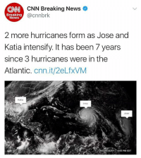 This is crazy 😳😞🙏 WSHH: CNN Breaking News  @cnnbrk  CNN  Breaking  News  2 more hurricanes form as Jose and  Katia intensify. It has been 7 years  since 3 hurricanes were in the  Atlantic. cnn.it/2eLfxVM  Katia  Irma  Jose  ESDAY 4.00PM EDT  GIF This is crazy 😳😞🙏 WSHH