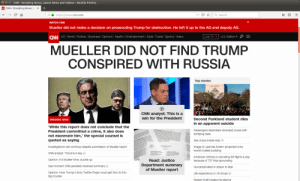"""""""MUELLER DID NOT FIND TRUMP CONSPIRED WITH RUSSIA"""" -CNN. Full Steam Ahead Trump Train !: CNN-Breaking News, Latest News and Videos-Mozilla Firefox  CNN-Breaking News, La x  https://www.cnn.com  Search  WATCH CNN  Mueller did not make a decision on prosecuting Trump for obstruction. He left it up to the AG and deputy AG  CNN US Worildl Polltics Business Opinion 