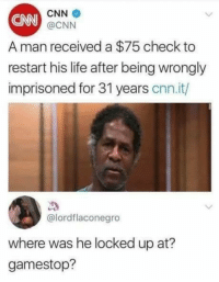 "Being Alone, Church, and cnn.com: CNN  @CNN  CNN  A man received a $75 check to  restart his life after being wrongly  imprisoned for 31 years cnn.it/  @lordflaconegro  where was he locked up at?  gamestop? <p><a href=""http://lastsonlost.tumblr.com/post/170760002897/britishbeardicism-lastsonlost-for-those-who"" class=""tumblr_blog"">lastsonlost</a>:</p>  <blockquote><p><a href=""http://britishbeardicism.tumblr.com/post/170759609068/lastsonlost-for-those-who-dont-know-this-is-a"" class=""tumblr_blog"">britishbeardicism</a>:</p>  <blockquote><p><a href=""http://lastsonlost.tumblr.com/post/170758354922/for-those-who-dont-know-this-is-a-thing-a-while"" class=""tumblr_blog"">lastsonlost</a>:</p>  <blockquote><p>For those who don't know this is a thing a while ago.</p><p><a href=""http://lastsonlost.tumblr.com/post/162360917682/man-who-was-wrongly-imprisoned-of-rape-for-31"">http://lastsonlost.tumblr.com/post/162360917682/man-who-was-wrongly-imprisoned-of-rape-for-31</a></p><p>Mr McKinney could be eligible for up to $1 million in compensation - the maximum - if the state's parole board hears his exoneration case, which they have declined to do twice already.</p><p>Mr McKinney was issued just $75 upon his release in July 2009.</p><p>""I don't have no life, all my life was taken away,"" he told CBS News.</p><p>His lawyer, Jack Lowery, said his client had suffered enough and justice would not be served via receiving compensation alone.</p><p>Mr McKinney's attempt to be exonerated has been mired in red tape, although his record has been cleared.</p><p>In September, the <a href=""https://t.umblr.com/redirect?z=https%3A%2F%2Fwww.tn.gov%2Fbop%2Farticle%2Fboard-members&amp;t=OGM2YzcwNzZmMjk5MzVmYWUwZTM0YmI4NTMwYzdkZWI3MmI3Nzc3Myw1MFBnaEhUNQ%3D%3D&amp;b=t%3ABzhmL6Ywn-Jr8XBMnaxyTA&amp;p=http%3A%2F%2Flastsonlost.tumblr.com%2Fpost%2F162360917682%2Fman-who-was-wrongly-imprisoned-of-rape-for-31&amp;m=1"">seven members</a> of the Tennessee parole board voted unanimously to deny hearing his exoneration case. The final word comes down to Republican governor Bill Haslam.</p><p>Mr Haslam's press secretary, Jennifer Donnals, told <a href=""https://t.umblr.com/redirect?z=http%3A%2F%2Fwww.tennessean.com%2Fstory%2Fnews%2Flocal%2Fwilson%2F2016%2F11%2F22%2Fhaslam-gets-report-on-wilson-county-man-seeking-exoneration%2F94284518%2F&amp;t=ZmYzYzY1YTA3OGU4MGFlNmUwYjU5MzZjNWIwMDU3ZDQwNDNiMDc5Miw1MFBnaEhUNQ%3D%3D&amp;b=t%3ABzhmL6Ywn-Jr8XBMnaxyTA&amp;p=http%3A%2F%2Flastsonlost.tumblr.com%2Fpost%2F162360917682%2Fman-who-was-wrongly-imprisoned-of-rape-for-31&amp;m=1"">The Tennessean</a> that Mr Haslam received an executive clemency application on 21 November.</p><p>She said the governor's office is carrying out a review of Mr McKinney's application with the board's recommendation, which is confidential. The governor can choose to agree or disagree with the board's recommendation, or he can choose not to act.</p><p>If his case is approved, he will have the chance to clear his name.</p><p>One member on the parole board, Patsy Bruce, said she was still not sure he was innocent and voted against his exoneration.</p><p>It is the second time Mr McKinney has applied to be exonerated. Shortly after his release, the board voted against hearing his case and the then governor Phil Bredesen did not act on the application</p><p>he Tennessee Board of Claims has only paid out exoneration claims twice since 2003.</p><p>Mr McKinney works at the Immanuel Baptist Church with the aim of becoming a preacher. One of his advocates is Republican state representative Mark Pody.</p><p>""Being exonerated would put me on a standard with everyone else in society. I didn't get a chance to build a career or buy a home. I lost all my 20s, 30s and 40s, but I'm a servant of the Lord and any blessing I get I just want for my wife,"" he told <a href=""https://t.umblr.com/redirect?z=http%3A%2F%2Fwww.tennessean.com%2Fstory%2Fnews%2Flocal%2Fwilson%2F2016%2F11%2F22%2Fhaslam-gets-report-on-wilson-county-man-seeking-exoneration%2F94284518%2F&amp;t=ZmYzYzY1YTA3OGU4MGFlNmUwYjU5MzZjNWIwMDU3ZDQwNDNiMDc5Miw1MFBnaEhUNQ%3D%3D&amp;b=t%3ABzhmL6Ywn-Jr8XBMnaxyTA&amp;p=http%3A%2F%2Flastsonlost.tumblr.com%2Fpost%2F162360917682%2Fman-who-was-wrongly-imprisoned-of-rape-for-31&amp;m=1"">The Tennessean.</a></p><p>A <a href=""https://t.umblr.com/redirect?z=https%3A%2F%2Fwww.change.org%2Fu%2F441045706&amp;t=ZmVmZjUxNDM5NzcwMWJjZDhlMWY5NjJiYzE3MTI3MjZjY2JmNWJhYyw1MFBnaEhUNQ%3D%3D&amp;b=t%3ABzhmL6Ywn-Jr8XBMnaxyTA&amp;p=http%3A%2F%2Flastsonlost.tumblr.com%2Fpost%2F162360917682%2Fman-who-was-wrongly-imprisoned-of-rape-for-31&amp;m=1"">Change.org petition</a> calling for his exoneration has reached more than 10,000 signatures.</p></blockquote>  <p>Thanks for all the info.</p><p><br/></p><p>This is utterly dreadful.</p></blockquote>  <p>No problem</p></blockquote>"
