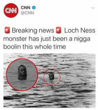 Breaking news 🚨😂 WSHH: CNN  CNN  @CNN  Breaking news ] Loch Ness  monster has just been a nigga  boolin this whole time  bottomtext Breaking news 🚨😂 WSHH