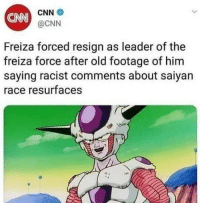 cnn.com, Lmao, and Racist: CNN  CNN  @CNN  Freiza forced resign as leader of the  freiza force after old footage of him  saying racist comments about saiyan  ace resurfaces LMAO