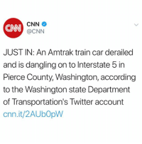 cnn.com, Memes, and Twitter: CNN  CNN  @CNN  JUST IN: An Amtrak train car derailed  and is dangling on to Interstate 5 in  Pierce County, Washington, according  to the Washington state Department  of Transportation's Twitter account  cnn.it/2AUbOpW According to reports, an Amtrak train has derailed in Washington state this morning holding 78 passengers. Several people are said to have been killed. Our thoughts and prayers go out to the victims and their families. 😳😩🙏 @CNN WSHH