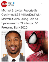 "HOW CAN YOU BE KILLMONGER AND SPIDER-MAN. Yes or No?!? (@daquansfather): CNN  CNN  @CNN  Michael B. Jordan Reportedly  Confirmed $35 Million Deal With  Marvel Studios Taking Role As  Spiderman For ""Spiderman 5""  Releasing Early 2020  TRA PP  CELEB HOW CAN YOU BE KILLMONGER AND SPIDER-MAN. Yes or No?!? (@daquansfather)"