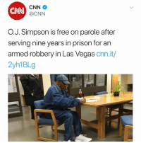 cnn.com, Memes, and Las Vegas: CNN  CNN  @CNN  O.J. Simpson is free on parole after  serving nine years in prison for an  armed robbery in Las Vegas cnn.it/  2yh1BLg According to CNN, OJSimpson has been released on parole after serving 9 years for robbery in LasVegas! 👀 @CNN WSHH