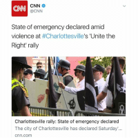 """cnn.com, Memes, and Wshh: CNN  CNN  @CNN  State of emergency declared amid  violence at #Charlottesville's 'Unite the  Right' rally  Charlottesville rally: State of emergency declared  The city of Charlottesville has declared Saturday'...  cnn.com According to CNN, the Governor of Virginia, TerryMcAuliffe has declared a state of emergency amid violence during the """"Unite The Right"""" in Charlottesville by far right activists! 😩 @CNN WSHH"""