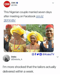 😭😂😂😂😂 krakstv: CNN  @CNN  This Nigerian couple married seven days  after meeting on Facebook cnn.it/  2EFXVBV  回f y O @ KraksTV  Debs  @Debola A  I'm more shocked that the tailors actually  delivered within a week. 😭😂😂😂😂 krakstv