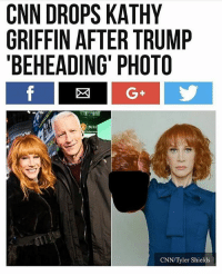 cnn.com, Memes, and Trump: CNN DROPS KATHY  GRIFFIN AFTER TRUMP  BEHEADING PHOTO  CNN/Tyler Shields