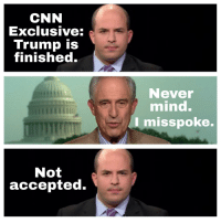 cnn.com, Fake, and News: CNN  Exclusive:  Trump is  finished.  Never  mind.  misspoke  Not  accepted