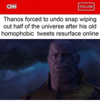 cnn.com, Avengers, and Old: CNN  FOLLOW  Thanos forced to undo snap wiping  out half of the universe after his old  homophobic tweets resurface online Avengers: Endgame ending brings MCU to a close (2019)