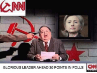 Memes, Glorious, and 🤖: CNN  GLORIOUS LEADER AHEAD 3o PolNTs IN POLLs CNN The election is being rigged by the crooked, dishonest, hoaxing media. Sent by Zach, a supporter.