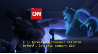 <p>CNN WILL FALL. WE WILL WIN THE MEME WARS</p>: CNN  I11 threaten a  before' I let his company die !  thousand children <p>CNN WILL FALL. WE WILL WIN THE MEME WARS</p>