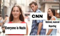 cnn.com, Rational, and Nazis: CNN  Rational, nuanced  Reporting  Everyone is Nazis