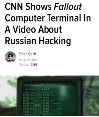Lmao first it was video games cause crime, now it's video games ARE crime. Anyone who wholeheartedly believes the piles of crap they call news coverage at CNN needs a brain - op: CNN Shows Fallout  Computer Terminal In  A Video About  Russian Hacking  Ethan Gach  Today 4:33pm  Filed to  CNN  ROBCO INDUSTRIES (TM) TERNLINK PRO racoL  ENTER PASSWORD Now  AT TEHP ICS) LEFT  SEE  52C  8xF538  SKL IN  MARN  XF598 Lmao first it was video games cause crime, now it's video games ARE crime. Anyone who wholeheartedly believes the piles of crap they call news coverage at CNN needs a brain - op