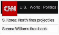 Dank, 🤖, and Serena: CNN U.S. World Politics  S. Korea: North fires projectiles  Serena Williams fires back Her backhand is deadly  My Twitter: @GiveMeInternet